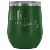 Bride Vibes Wine Tumbler - monkey see boutique
