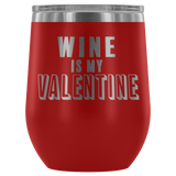 Wine is my Valentine - monkey see boutique