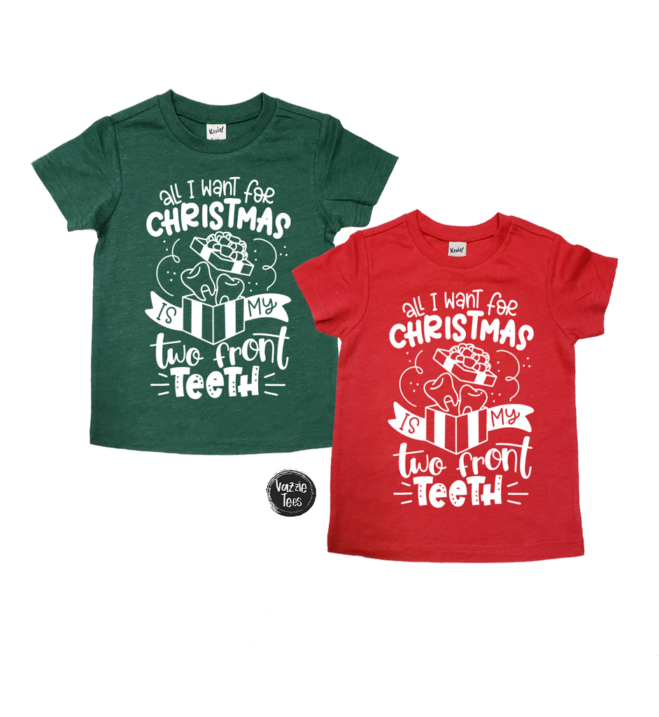 """All I Want for Christmas is my 2 Front Tee"" Tee Shirts, Vazzie Tees"