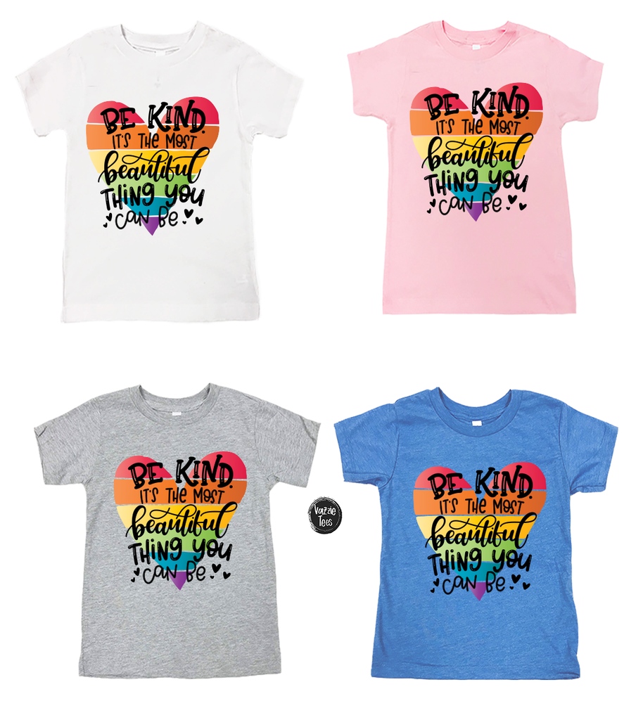 """Be Kind It's the Most Beautiful Thing You Can Be"", Vazzie Tees"
