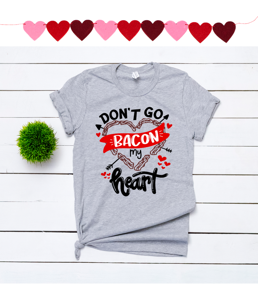 """Don't go Bacon my Heart"" - Adult Tees, Vazzie Tees"
