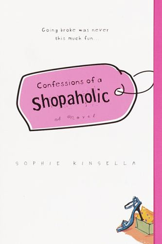 """Confessions of a Shopaholic"" by Sophie Kinsella"
