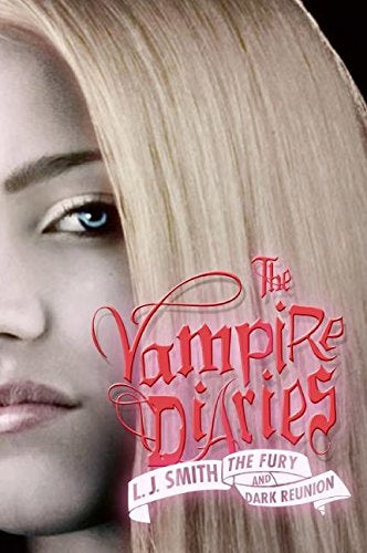 """The Fury and Dark Reunion (The Vampire Diaries, Books 3-4)"" by L.J. Smith"