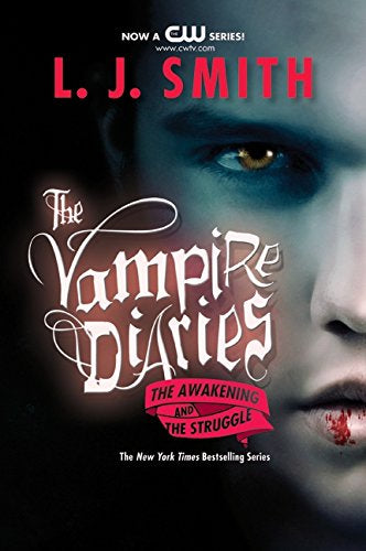 """The Awakening / The Struggle (Vampire Diaries, Books 1-2)"" by L.J. Smith"