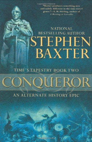 """Conqueror (Time's Tapestry Book Two)"" by Stephen Baxter"