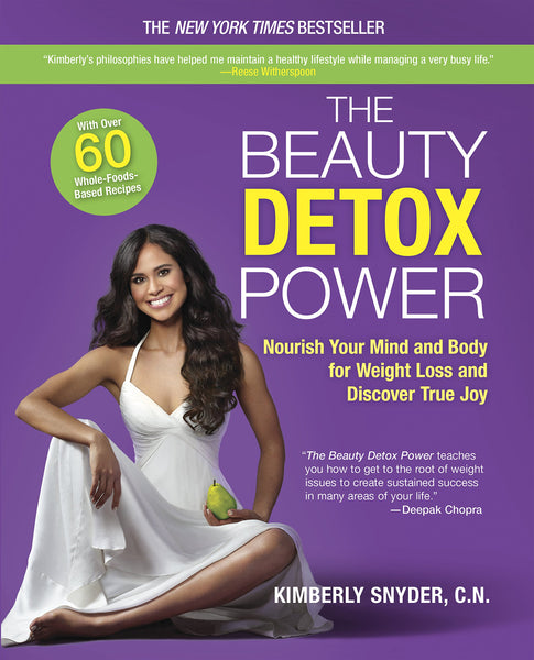 "The Beauty Detox Power: Nourish Your Mind and Body for Weight Loss and Discover True Joy"" by Kimberly Snyder"