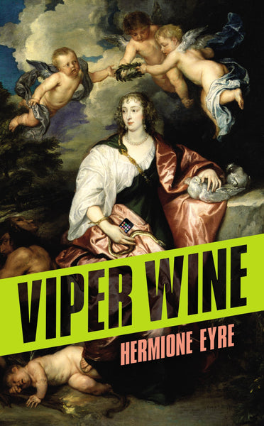 """Viper Wine"" by Hermione Eyre"