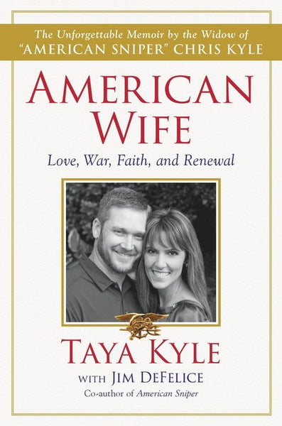 """American Wife: Love, War, Faith, and Renewal"" by Taya Kyle"