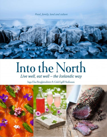 Into the North: Live well, eat well - the Icelandic way