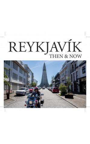 REYKJAVIK THEN AND NOW