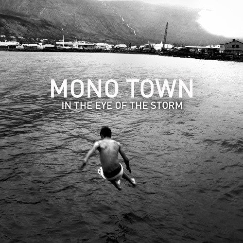 Mono Town - In The Eye Of The Storm (CD) - CD - Shop Icelandic Products