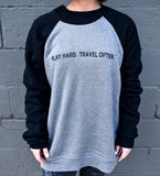 """Play Hard. Travel Often."" Cloud 9 Sweatshirt"