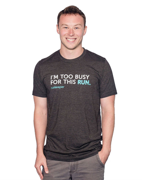 Runkeeper I'm Too Busy for This Run Tee_main_image