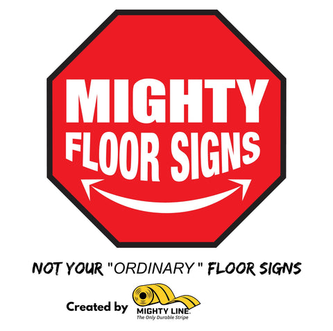 Mighty Line Floor Signs - Not your ordinary floor signs. Mighty LIne Floor Signs are the best industrial floor signs