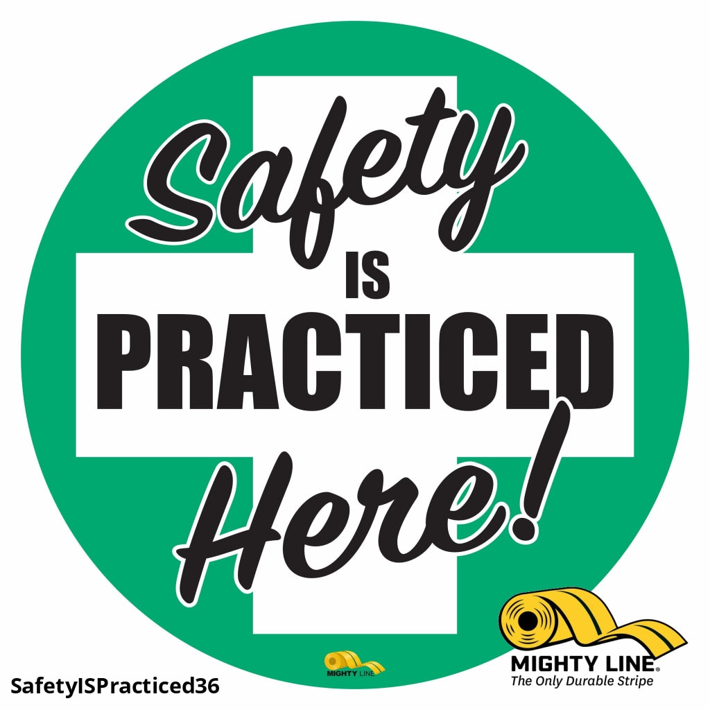 Safety Is Practiced Mighty Line Floor Sign Industrial Strength 36 Wide Product