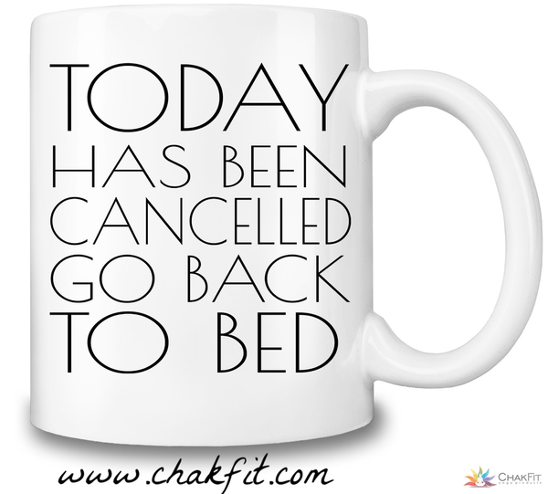 Today Has Been Cancelled Coffee Mug - ChakFit Yoga Products