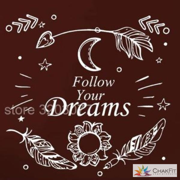 Follow your dream  Wall Sticker - ChakFit Yoga Products