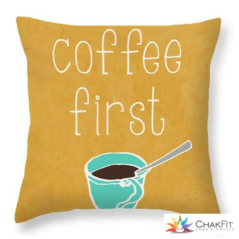 Coffee First Throw Pillow - ChakFit Yoga Products