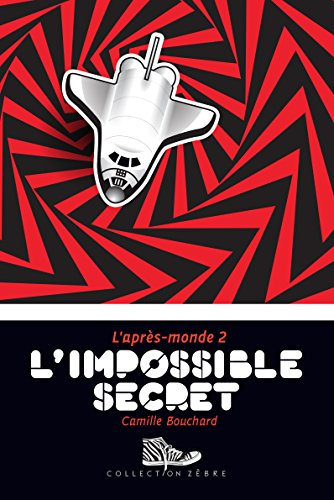 L'impossible secret: L'après-monde 2