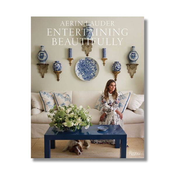 Entertaining Beautifully Aerin Lauder