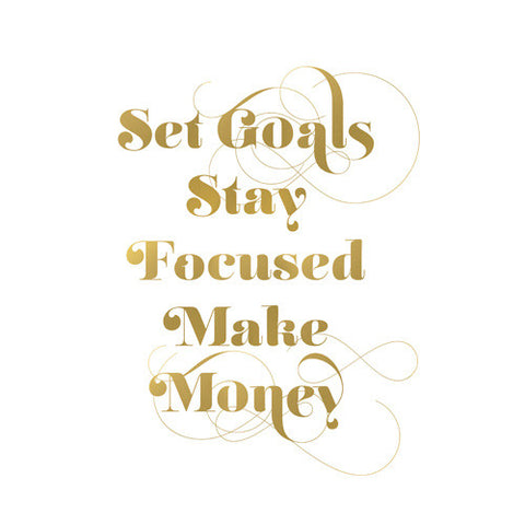 SET GOALS, STAY FOCUSED - Snob Life