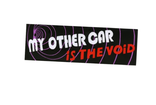 My Other Car is the Void Bumper Sticker