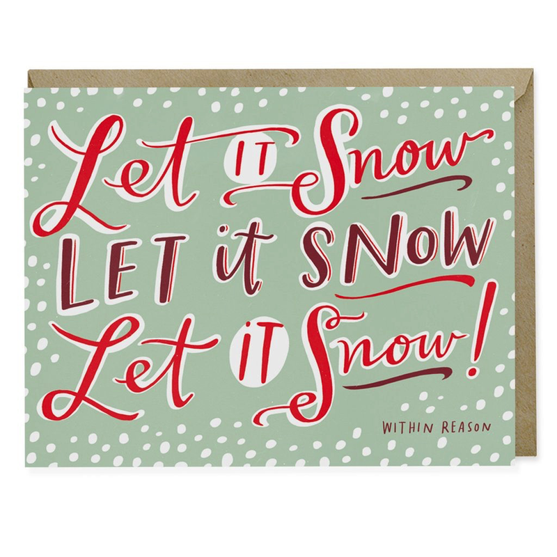 Let It Snow (Within Reason) Card