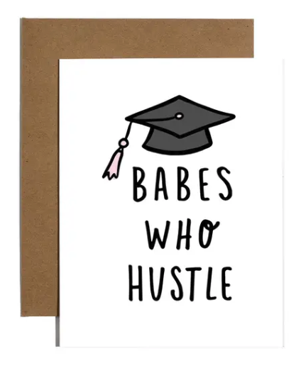 Babes Who Hustle Graduation Card