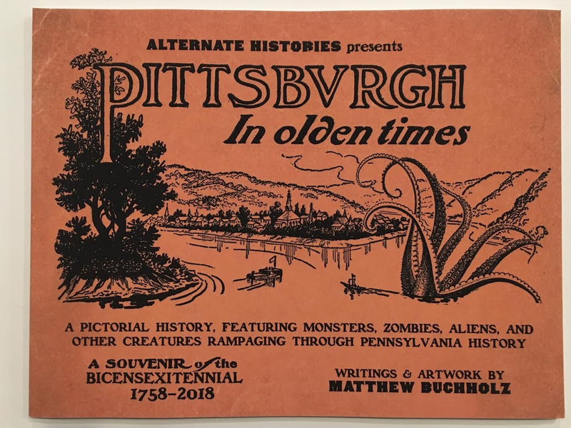 Alternate Histories Presents: Pittsburgh In Olden Times