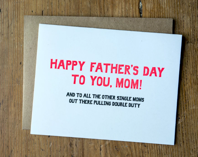 SIngle Moms Father's Day Card