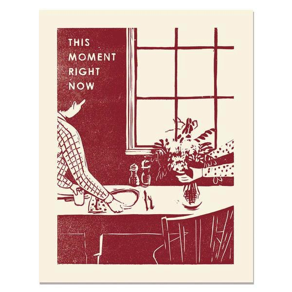 "This Moment Right Now Print (11"" x 14"")"