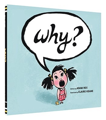 Why? by Adam Rex