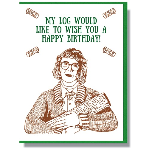 Log Lady Birthday Card