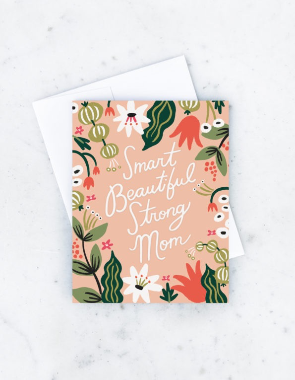 Smart Beautiful Strong Mother's Day Card