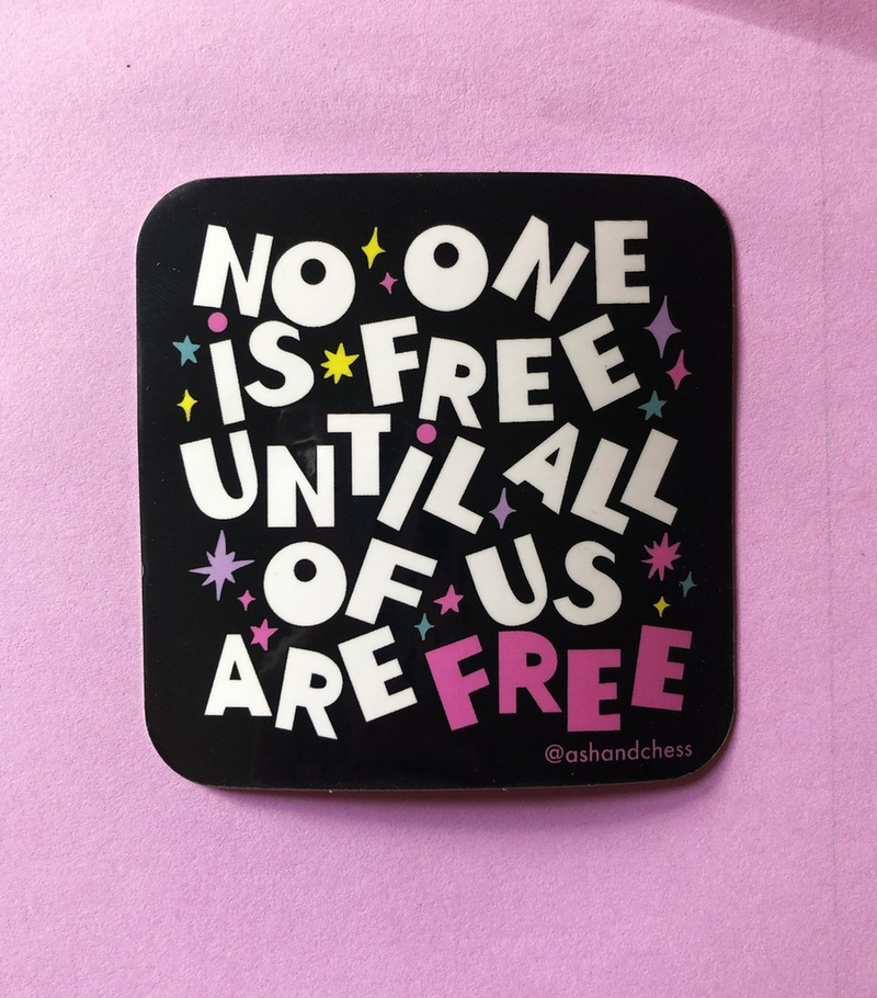 No One Is Free Vinyl Sticker