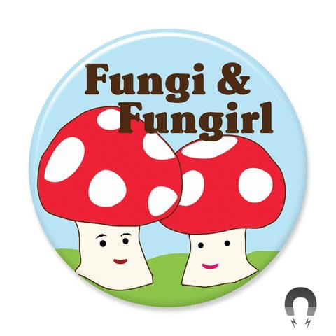 Fungi and Fungirl Magnet