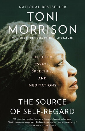 The Source of Self-Regard: Selected Essays, Speeches, and Meditations by Toni Morrison (Paperback)