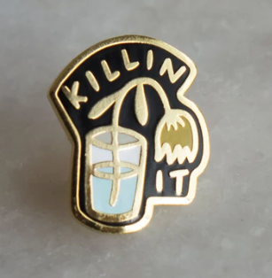 Killin It Pin