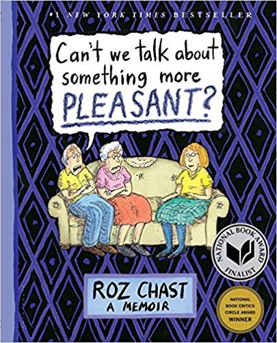 Can't We Talk About Something More Pleasant? - Roz Chast