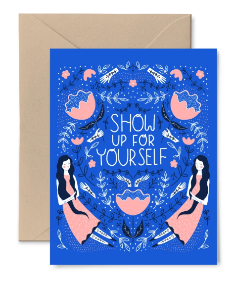 Show Up For Yourself Card