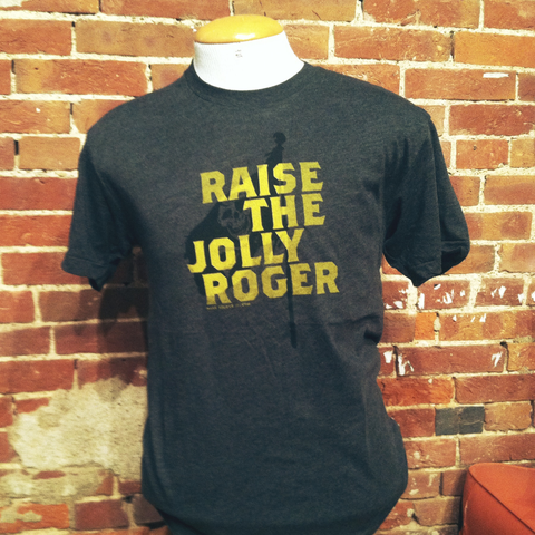 Raise the Jolly Roger T-Shirt