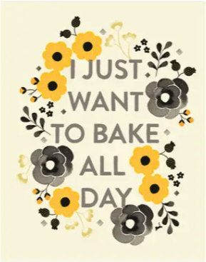 Bake All Day Print