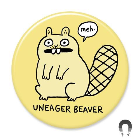 Uneager Beaver Magnet