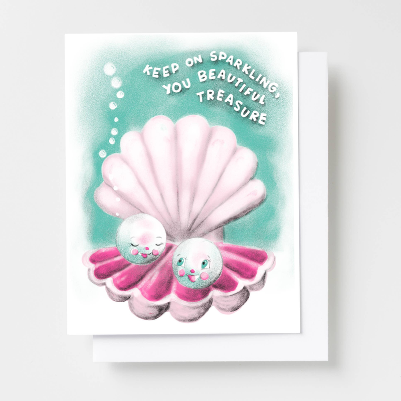 Keep On Sparkling You Beautiful Treasure Risograph Card