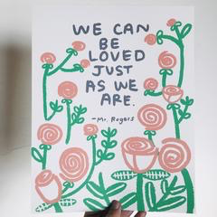 We Can Be Loved Print