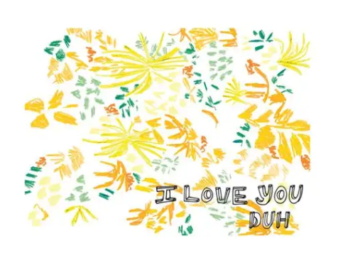 Love you, Duh Card