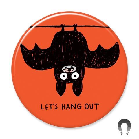 Let's Hang Out Bat Magnet