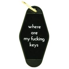 Where Are My Fucking Keys? Keychain