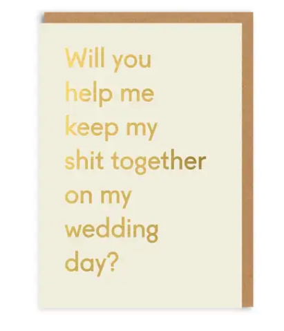 Keep My Shit Together Bridesmaid Card