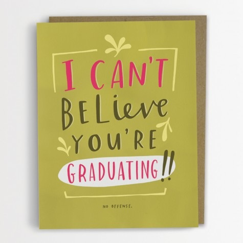 Can't Believe You're Graduating! Card
